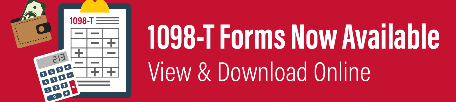 Your 1098-T forms are now available online through your Online Student Account